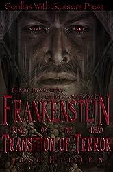 Frankenstein, King of the Dead Book 2: Transition of Terror (Frankenstein King of the Dead)