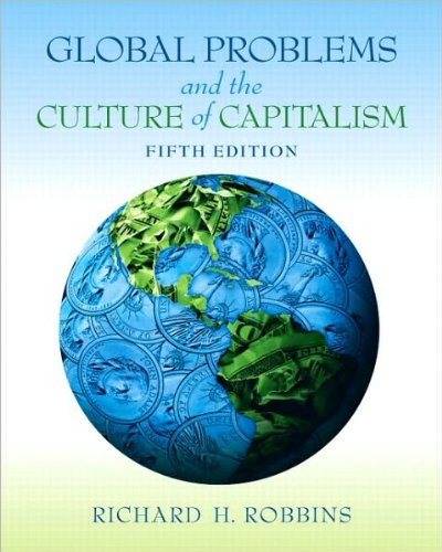 by Richard H. Robbins Global Problems and the Culture of Capitalism (5th Edition) (MyAnthroLibrary Series)(text only)5th (Fifth) edition[Paperback]2010