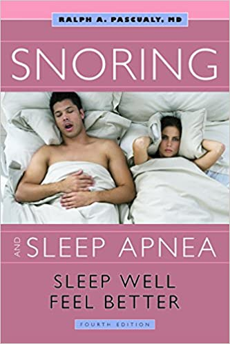 Snoring and Sleep Apnea: Sleep Well, Feel Better (4th Edition)