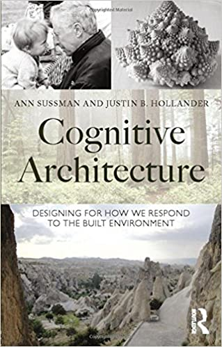 Cognitive Architecture: Designing for How We Respond to the