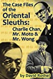 The Case Files of the Oriental Sleuths, David Rothel, 1593936427