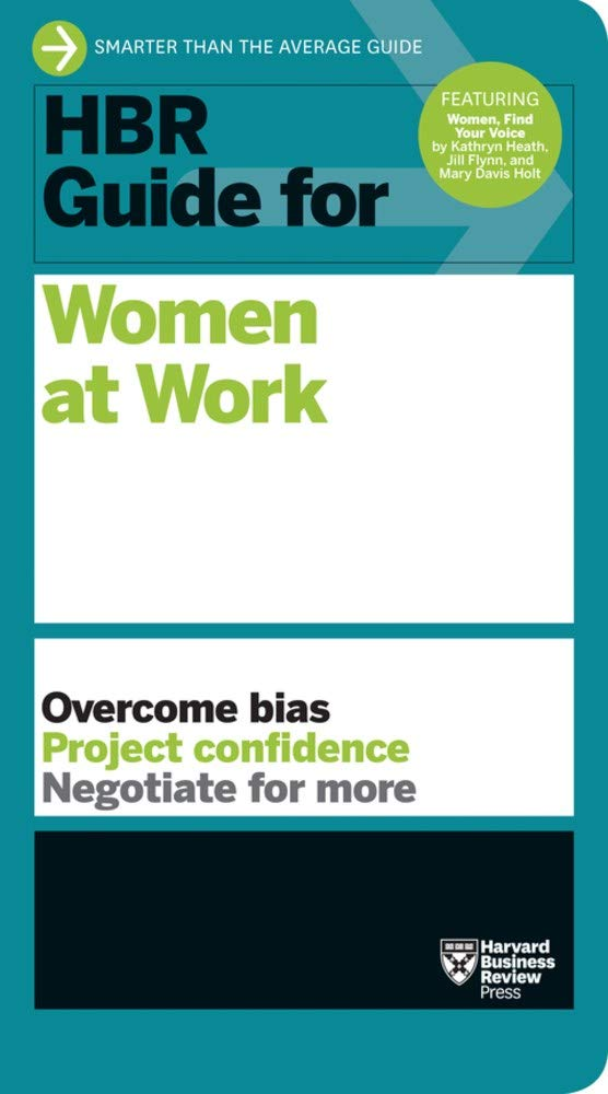HBR Guide For Women At Work  Harvard Business Review Guides