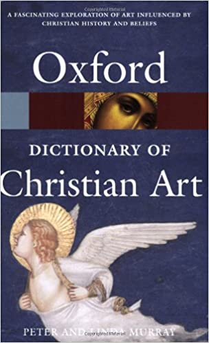 A Dictionary Of Christian Art Oxford Quick Reference Murray Peter Murray Linda 9780198609667 Amazon Com Books