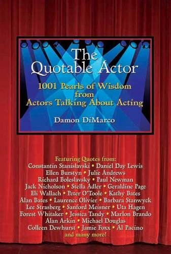 Download The Quotable Actor: 1001 Pearls of Wisdom from Actors Talking About Acting PDF