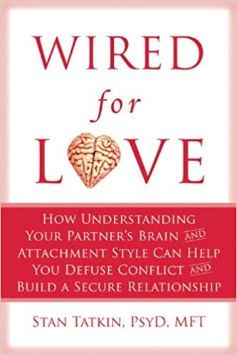 Wired for Love: How Understanding Your Partner's Brain and