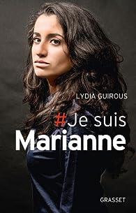 # Je suis Marianne par Lydia Guirous