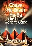 Chaye Ha-Olam Ha-Ba - Life in the World to Come, Abraham Abulafia and Providence University, 1897352336