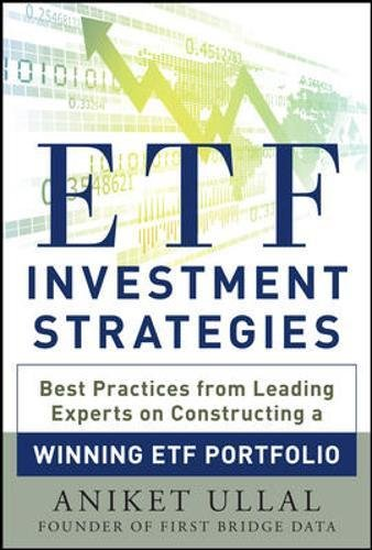 ETF Investment Strategies: Best Practices from Leading Experts on Constructing a Winning ETF Portfolio pdf