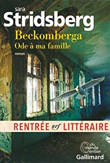 Beckomberga : ode à ma famille, Stridsberg, Sara