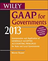 Wiley GAAP for Governments 2013, 8th Edition Front Cover