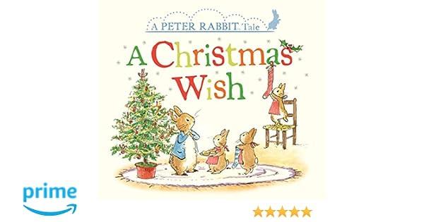 A Christmas Wish: A Peter Rabbit Tale: Beatrix Potter, Eleanor ...