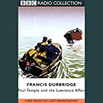 Paul Temple and the Lawrence Affair (Dramatized) | Francis Durbridge
