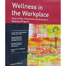 Wellness in the Workplace: How to Develop a Company Wellness Program (Fifty Minute Ser.) by Merlene T. Sherman (1990-03-01)