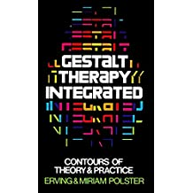 Gestalt Therapy Integrated: Contours of Theory & Practice