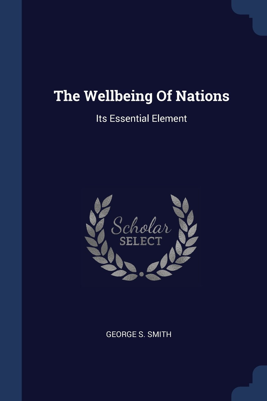 Read Online The Wellbeing Of Nations: Its Essential Element pdf