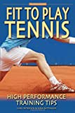 Fit to Play Tennis, Carl Petersen and Nina Nittinger, 0972275959