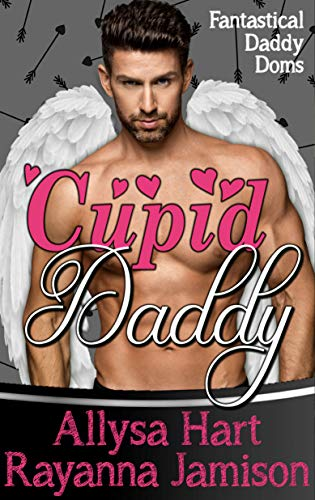 Cupid Daddy (Fantastical Daddy Doms Book 5)
