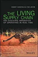 The LIVING Supply Chain: The Evolving Imperative of Operating in Real Time Front Cover