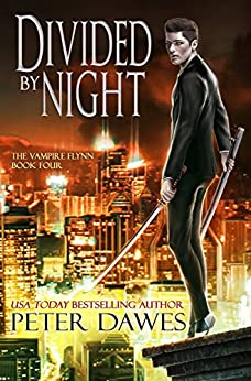 Divided By Night (The Vampire Flynn Book 4) by [Dawes, Peter]