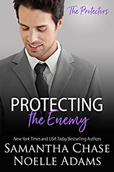 Protecting the Enemy (The Protectors Book 2) by [Chase, Samantha, Adams, Noelle]