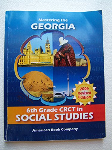 Mastering the Georgia 6th Grade Crct in Social Studies 2009 REV/E
