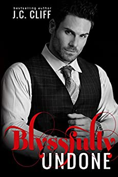 Blyssfully Undone: The Blyss Trilogy - book 3 by [CLIFF, J.C.]