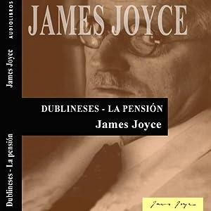 Dublineses: La pensión [Dubliners: The Boarding House] Audiobook