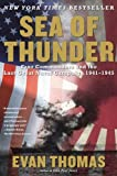 : Sea of Thunder: Four Commanders and the Last Great Naval Campaign 1941-1945