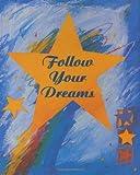 Follow Your Dreams, Liesl Vazquez, Susan Zulauf, 0880888105