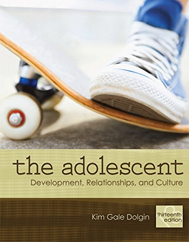 205731368 - The Adolescent: Development, Relationships, and Culture (13th Edition)
