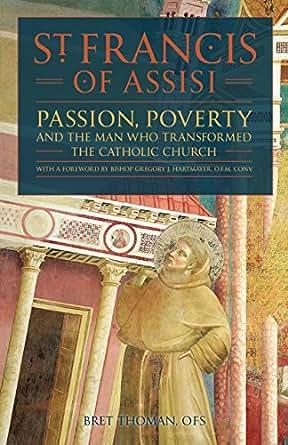 Amazon.com: Saint Francis of Assisi: Passion, Poverty ...