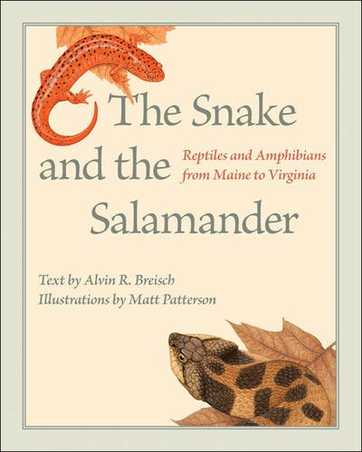 The Snake and the Salamander: Reptiles and Amphibians from Maine to Virginia