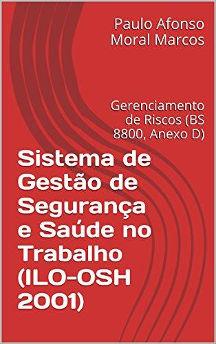 Sistema de Gestão de Segurança e Saúde no Trabalho (ILO-OSH 2001): Gerenciamento de Riscos (BS 8800, Anexo D)