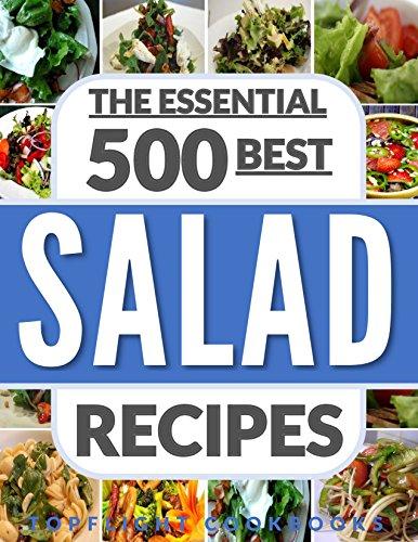 51YAl gvDmL SALADS: The 500 Best Salad Recipes (salads for weight loss, salad, salad recipes, salads, salad dressings, salad dressing recipes, paleo, low carb, ketogenic, vegan, vegetarian, salad cookbook) Reviews