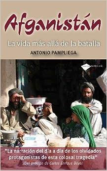 Book Afganistan: La Vida Mas Alla de La Batalla (Plataforma Testimonio)
