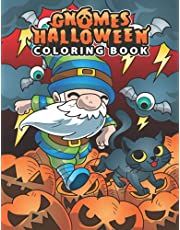 Gnomes Halloween Coloring Book: Fun, Creepy Halloween Coloring Book for Adults and Kids, Cool Pages with Spooky Gnomes, Pumpkins, Spiders, Bats, Witches, and more! Cute Activity for Relaxation
