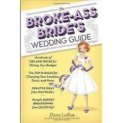 The Broke-Ass Bride's Wedding Guide by LaRue, Dana (2013) Paperback