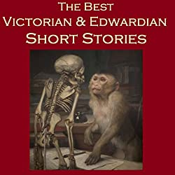 The Best Victorian and Edwardian Short Stories