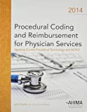 Procedural Coding and Reimbursement for Physician Services : Applying CPT and HCPCS 2014, Kuehn, Lynn, 1584261153