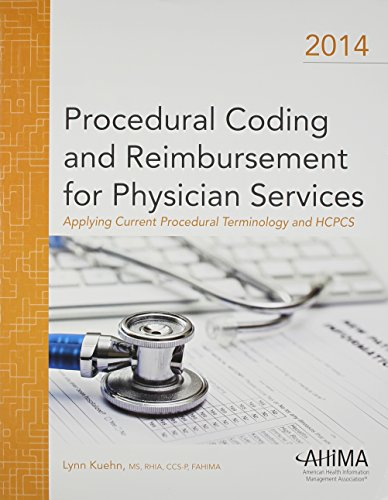 Procedural Coding and Reimbursement for Physician Services: Applying Current Procedural Terminology and HCPCS
