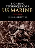 img - for Fighting Techniques of a US Marine 1941 - 1945 book / textbook / text book