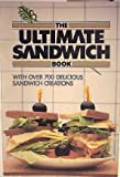 img - for The ultimate sandwich book: With over 700 delicious sandwich creations book / textbook / text book