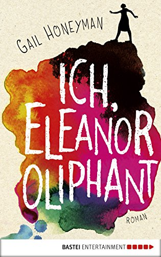 Book cover from Ich, Eleanor Oliphant: Roman (German Edition) by Gail Honeyman