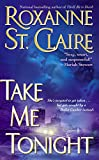 Take Me Tonight (The Bullet Catchers, Book 3)