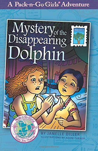 Mystery of the Disappearing Dolphin (Pack-n-Go Girls Adventures) (Volume 5)