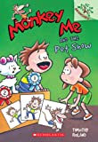 Monkey Me #2: Monkey Me and the Pet Show (a Branches Book), Timothy Roland, 0545559804