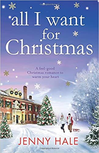 Amazon all i want for christmas a feel good christmas romance amazon all i want for christmas a feel good christmas romance to warm your heart 9781786810793 jenny hale books m4hsunfo