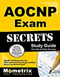 AOCNP Exam Secrets Study Guide: AOCNP Test Review for the ONCC Advanced Oncology Certified Nurse Practitioner Exam