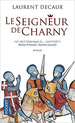 Amazon Fr Le Seigneur De Charny Laurent Decaux Livres
