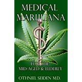 Medical Marijuana: For The Mid-Aged  & The Elderly